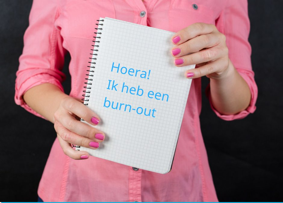 """Hoera, een burn-out"""