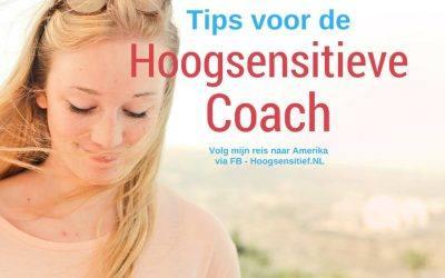 Tips voor de Hoogsensitieve Coach