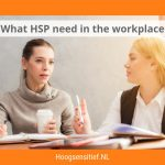 What HSP need in the workplace