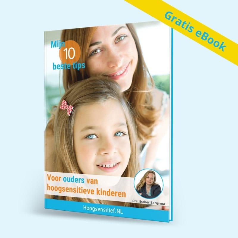 Gratis eBook 10 tips voor ouders van hoogsensitieve kinderen